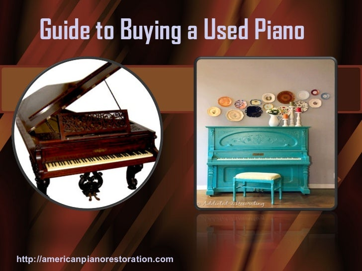 Guide to Buying a Used Pianohttp://americanpianorestoration.com