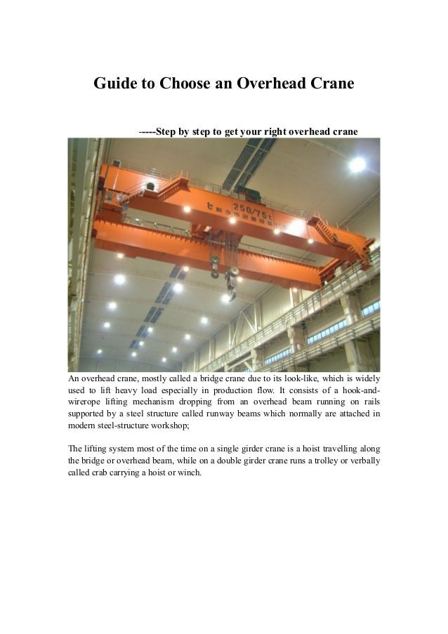 Guide to Choose an Overhead Crane -----Step  by step to get your right overhead crane  An overhead crane, mostly called a ...