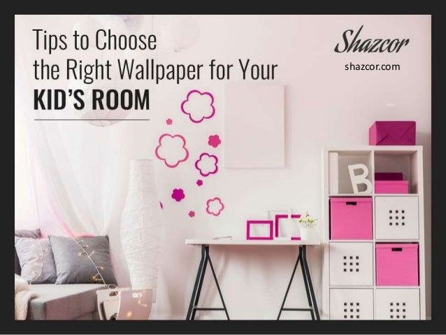 Guide to choose wallpaper for your kid s room - Tips for choosing the right blinds for the rooms ...