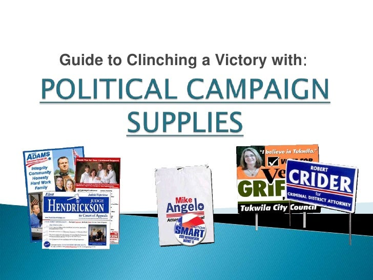 Guide to Clinching a Victory with:<br />POLITICAL CAMPAIGN SUPPLIES<br />