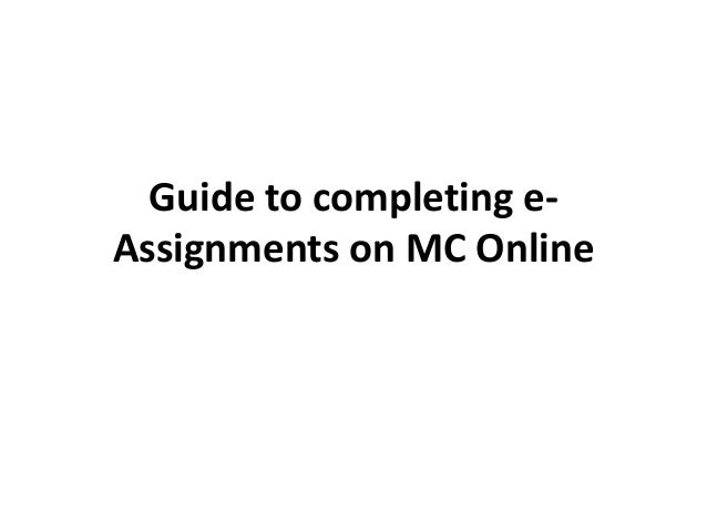 guide to completing e assignments on mc online guide to completing e assignments on mc online