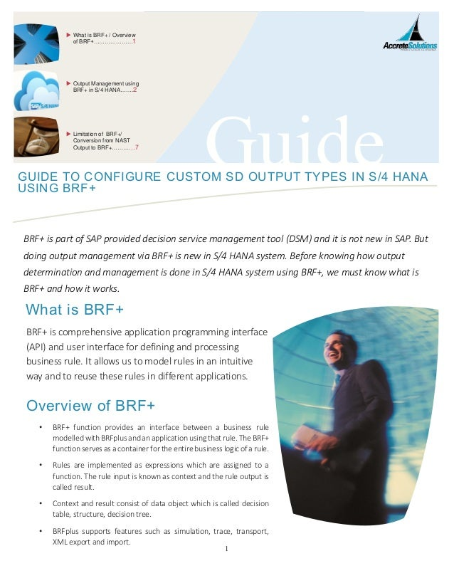 1 GuideGUIDE TO CONFIGURE CUSTOM SD OUTPUT TYPES IN S/4 HANA USING BRF+ BRF+ is part of SAP provided decision service mana...