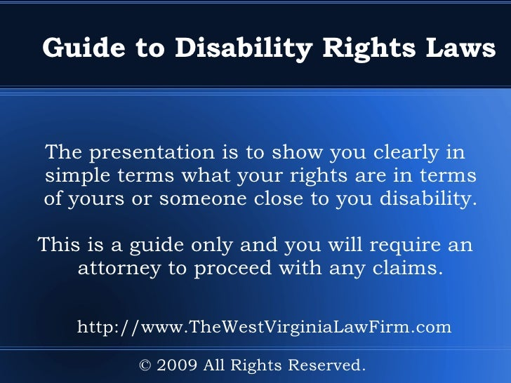Guide to Disability Rights Laws The presentation is to show you clearly in simple terms what your rights are in terms of y...