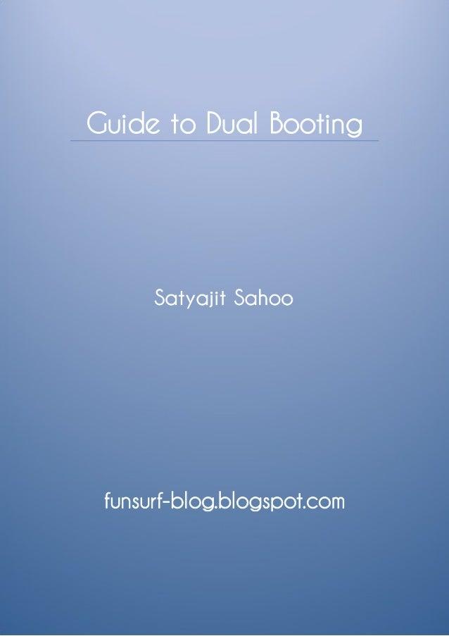 Guide to Dual Booting      Satyajit Sahoo funsurf-blog.blogspot.com