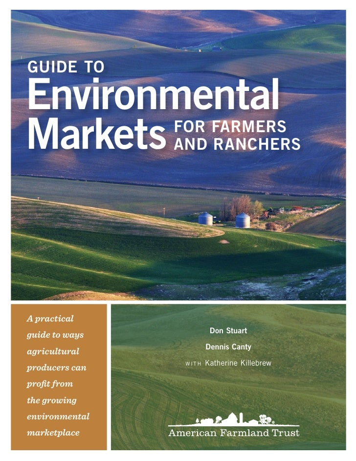 GuidE to  Environmental Markets         for farMErs                 and ranchErs     A practical                          ...