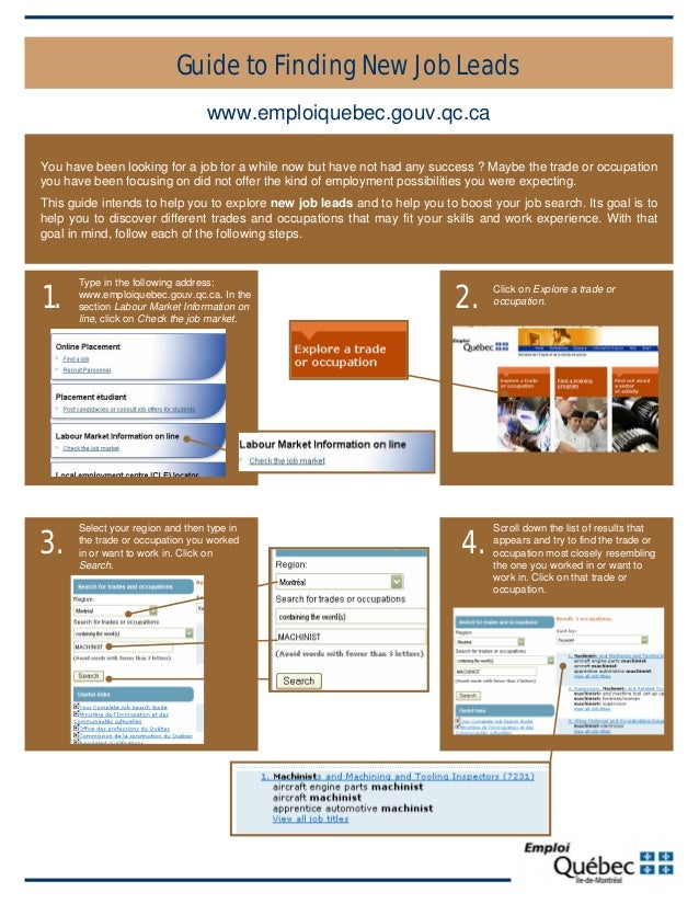www.emploiquebec.gouv.qc.ca Guide to Finding New Job Leads Type in the following address: www.emploiquebec.gouv.qc.ca. In ...