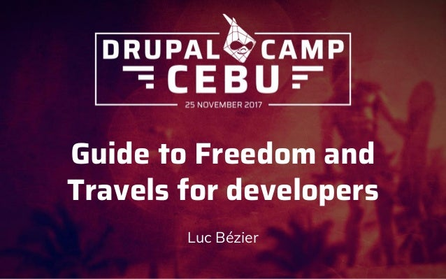 Guide to Freedom and Travels for developers Luc Bézier