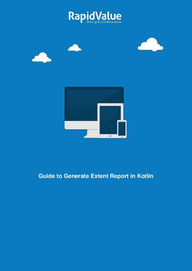 Guide to Generate Extent Report in Kotlin