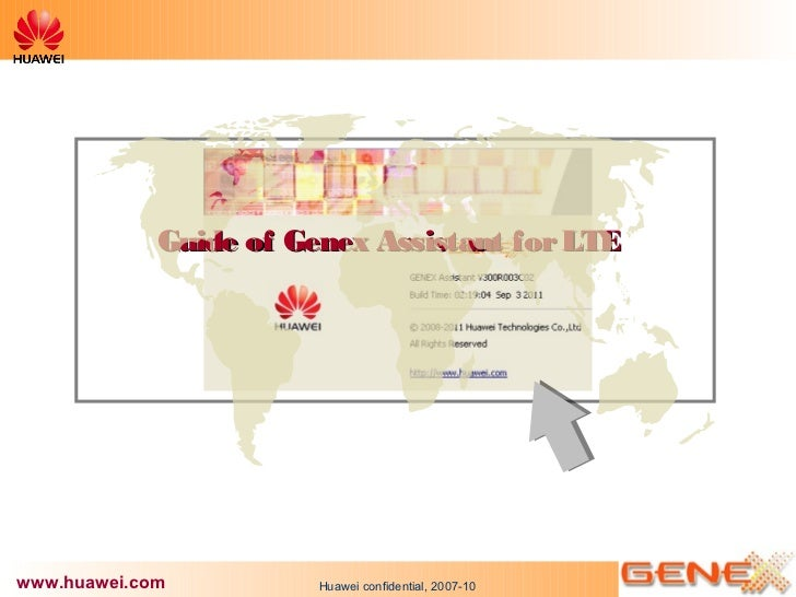 Guide of Genex Assistant for LTEwww.huawei.com          Huawei confidential, 2007-10