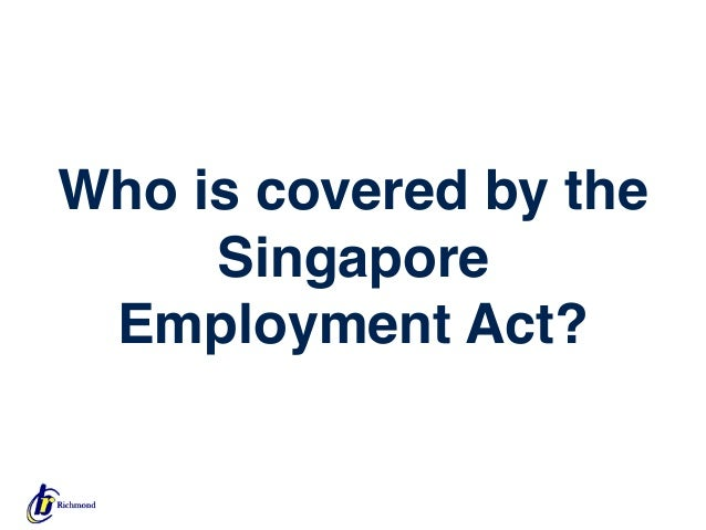 labor law of singapore Employment and employee benefits in singapore:  the employment law regulatory framework applies to all employees who work in singapore,  singapore law does.