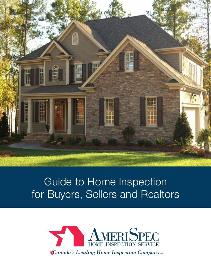 Guide to Home Inspectionfor Buyers, Sellers and Realtors