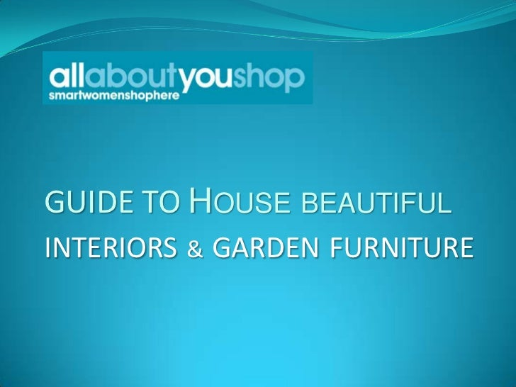 GUIDE TO HOUSE BEAUTIFULINTERIORS & GARDEN FURNITURE