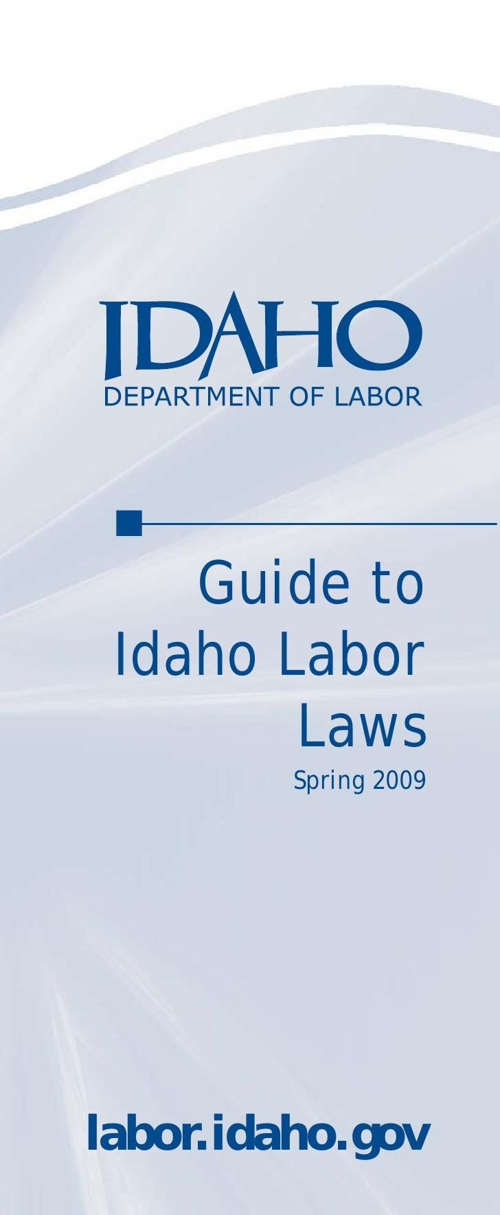 Guide to  Idaho Labor         Laws          Spring 2009     labor.idaho.gov
