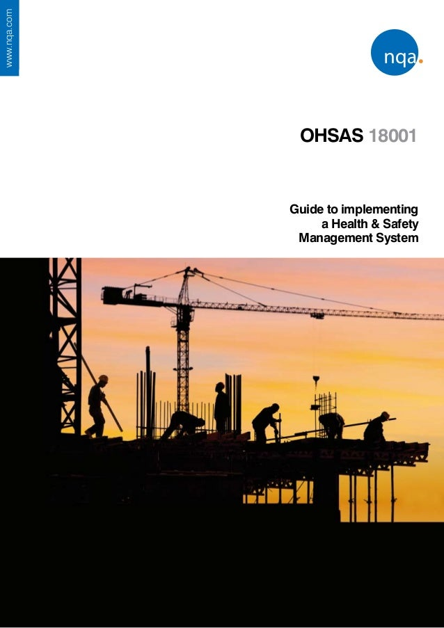 www.nqa.com                   OHSAS 18001                  Guide to implementing                       a Health & Safety  ...