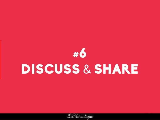 40 LaMercatique #6 DISCUSS & SHARE