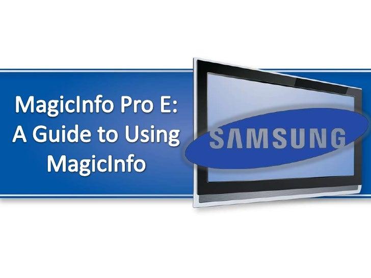 MagicInfo Pro E: A Guide to Using MagicInfo<br />