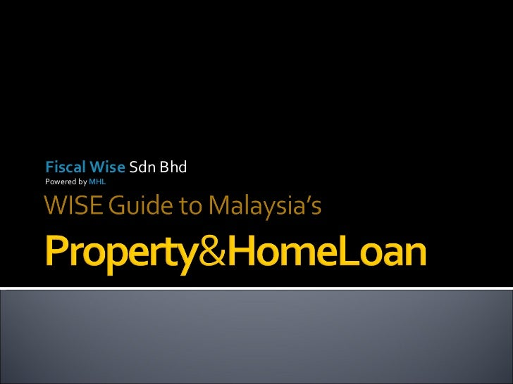 WISE Guide to Malaysia's Property&HomeLoan<br />Powered by ML<br />