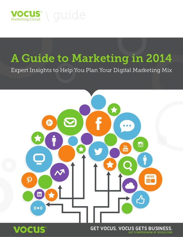 guide  guide  A Guide to Marketing in 2014  A Guide to Marketing in 2014 Expert Insights to Help You Plan Your Digital Mar...