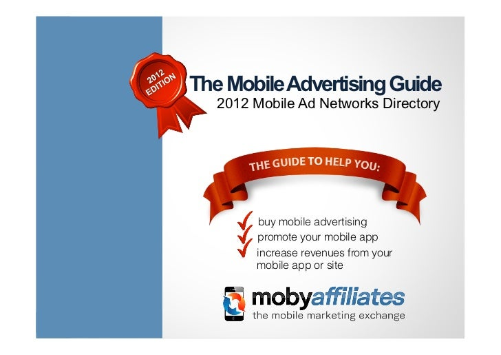 The Mobile Advertising Guide                                          2012 Mobile Ad Networks Directory                   ...