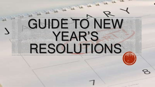 """GUIDE TO NEW YEAR""""S RESOLUTIONS"""