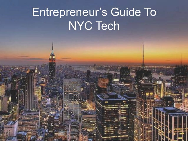 Entrepreneur's Guide To       NYC Tech