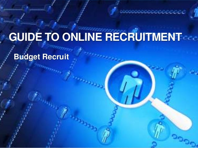 GUIDE TO ONLINE RECRUITMENT Budget Recruit
