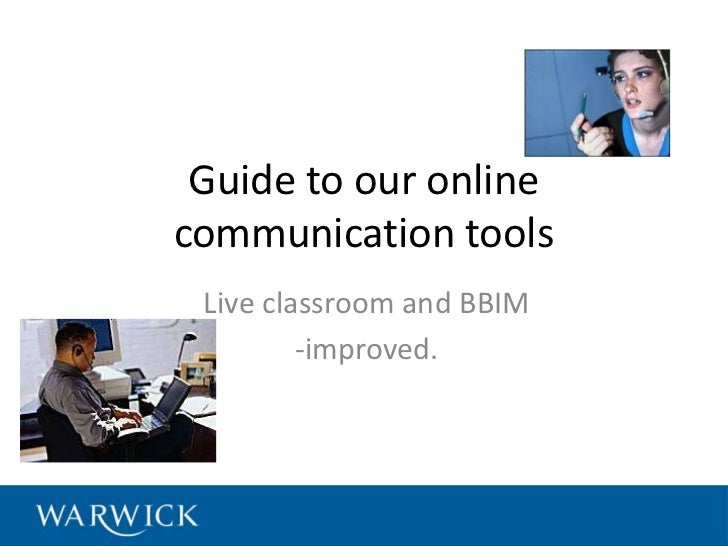 Guide to our onlinecommunication tools Live classroom and BBIM         -improved.