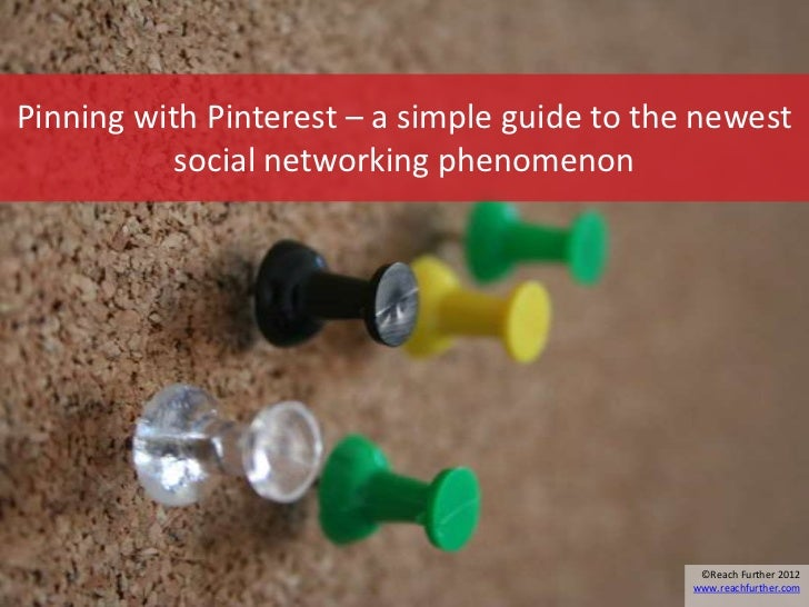 Pinning with Pinterest – a simple guide to the newest           social networking phenomenon                              ...