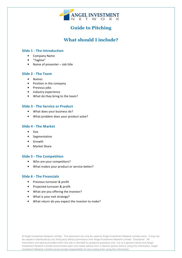 Guide to Pitching                                       What should I include?  Slide 1 - The Introduction     •    Compan...