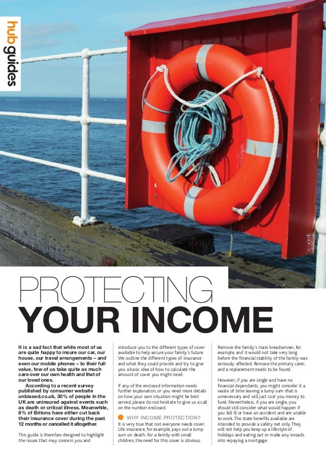YOUR INCOME PROTECTING introduce you to the different types of cover available to help secure your family's future. We out...