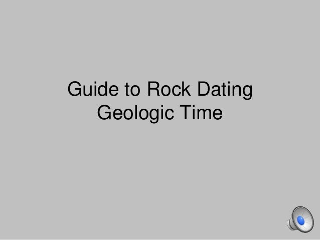 Guide to Rock Dating Geologic Time