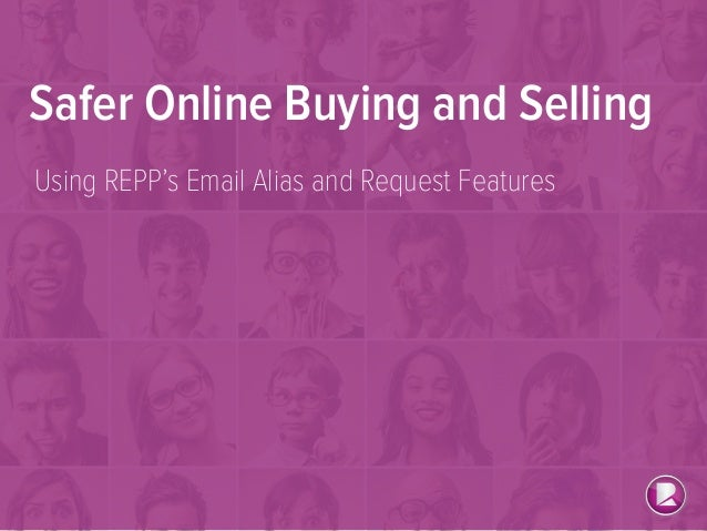 Safer Online Buying and Selling Using REPP's Email Alias and Request Features