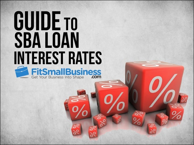 Guide to  SBA Loan  Interest Rates