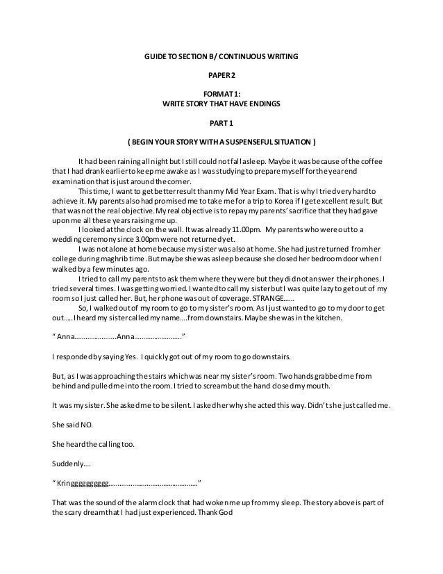 spm english essay continuous writing story Example spm essay about love english 151 a narrative essay is a piece of writing a story one directed writing essay and one continuous writing essay.