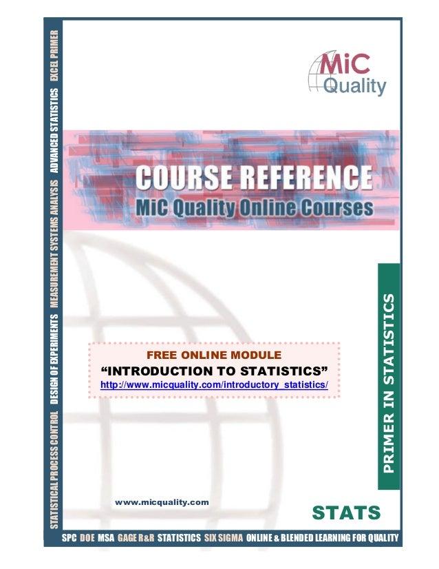 1 STATISTICALPROCESSCONTROLDESIGNOFEXPERIMENTSMEASUREMENTSYSTEMSANALYSISADVANCEDSTATISTICSEXCELPRIMER www.micquality.com P...