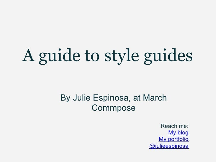 A guide to style guides       By Julie Espinosa, at March              Commpose                                Reach me:  ...