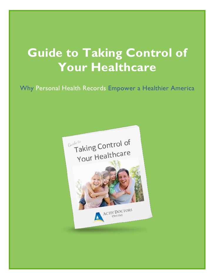 Guide to Taking Control of      Your HealthcareWhy Personal Health Records Empower a Healthier America