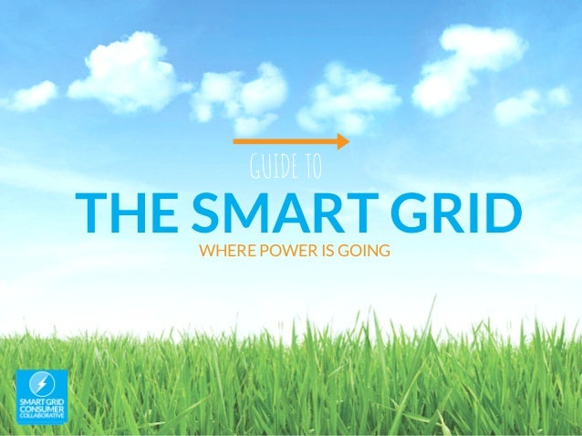 THE SMART GRID GUIDETO WHERE POWER IS GOING