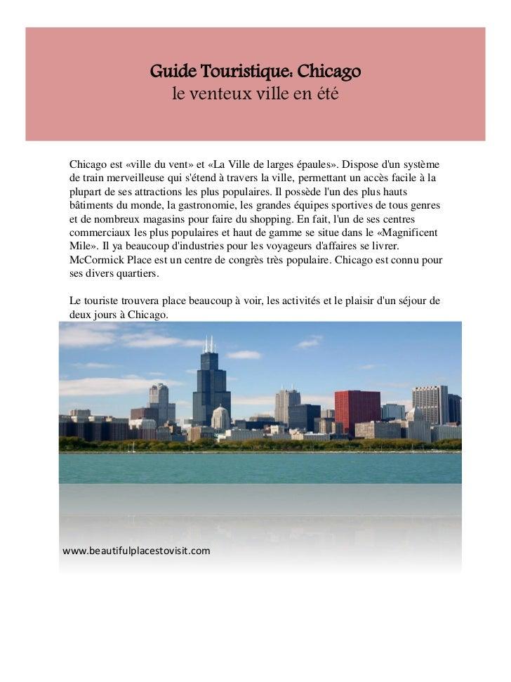 Guide Touristique: Chicago                     le venteux ville en été Chicago est «ville du vent» et «La Ville de larges ...