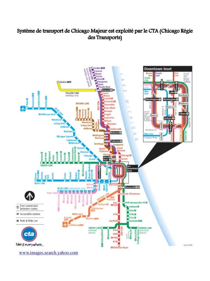 Système de transport de Chicago Majeur est exploité par le CTA (Chicago Régie                              des Transports)...