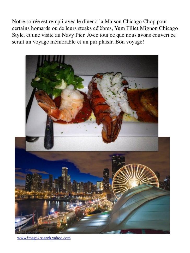 Notre soirée est rempli avec le dîner à la Maison Chicago Chop pourcertains homards ou de leurs steaks célèbres, Yum Filie...