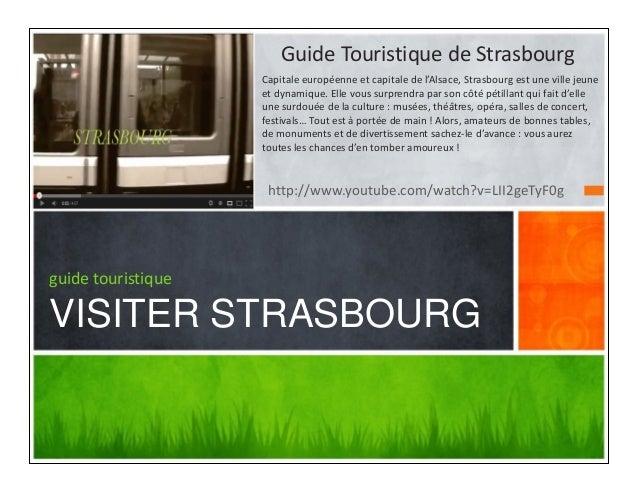 http://www.youtube.com/watch?v=LII2geTyF0gguide touristiqueVISITER STRASBOURGGuide Touristique de StrasbourgCapitale europ...