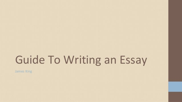 James KingGuide To Writing an Essay