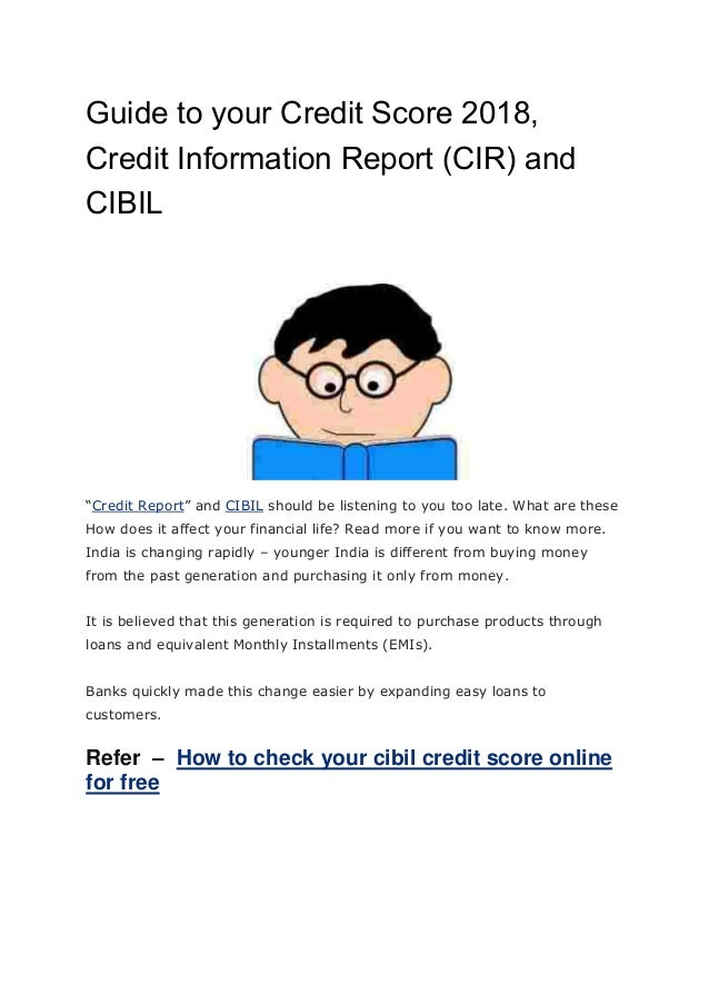 "Guide to your Credit Score 2018, Credit Information Report (CIR) and CIBIL ""Credit Report"" and CIBIL should be listening t..."