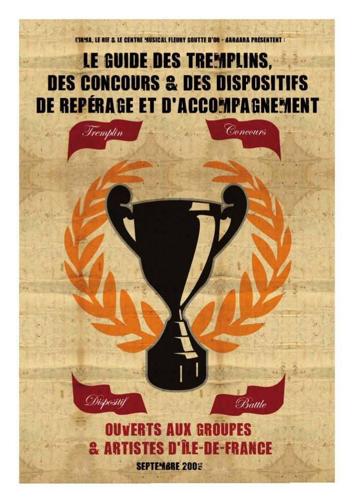 Le guide des tremplins, concours, dispositifs de repérage et d'accompagnement ouvertsaux groupes d'Île-de-France a été réa...