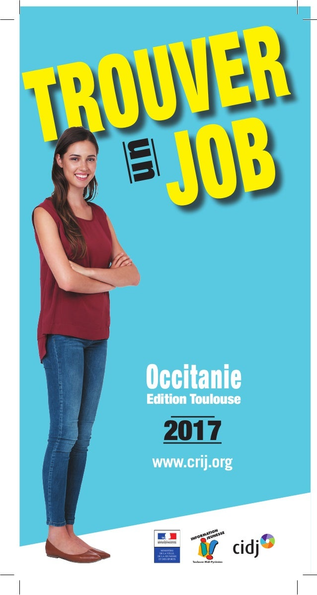 guide trouver un job 2017 edition toulouse occitanie. Black Bedroom Furniture Sets. Home Design Ideas