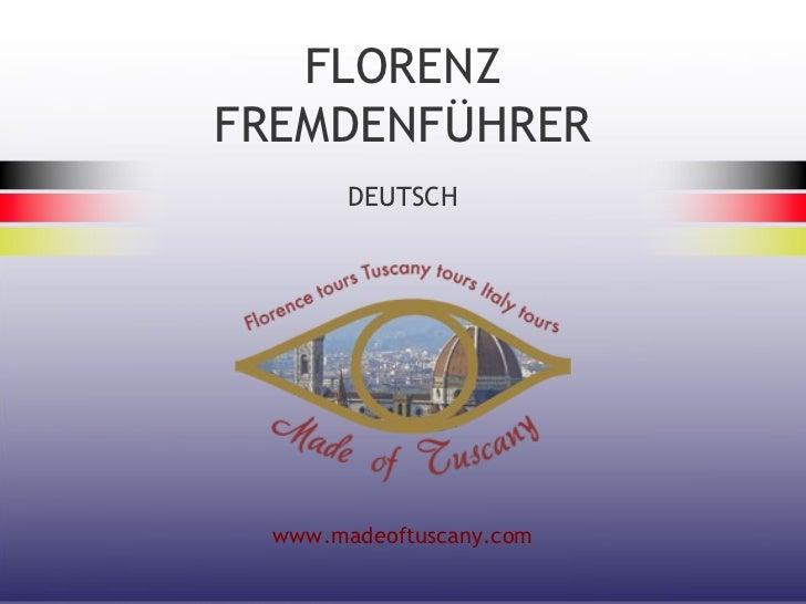 FLORENZFREMDENFÜHRER        DEUTSCH  www.madeoftuscany.com
