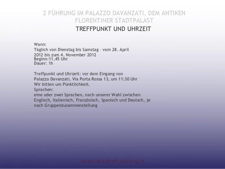 2 FÜHRUNG IM PALAZZO DAVANZATI, DEM ANTIKEN             FLORENTINER STADTPALAST             TREFFPUNKT UND UHRZEITWann:Täg...