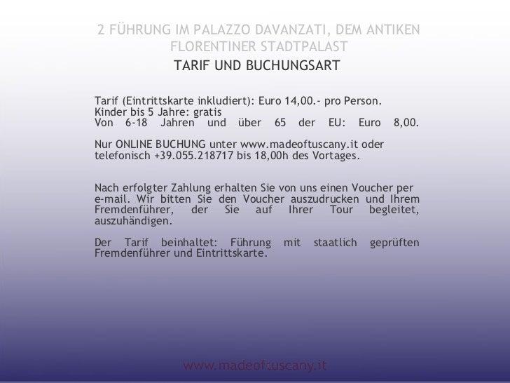 2 FÜHRUNG IM PALAZZO DAVANZATI, DEM ANTIKEN         FLORENTINER STADTPALAST          TARIF UND BUCHUNGSARTTarif (Eintritts...