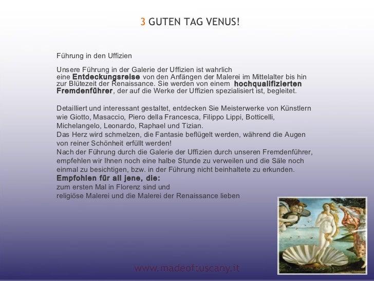 3 GUTEN TAG VENUS!Führung in den UffizienUnsere Führung in der Galerie der Uffizien ist wahrlicheine Entdeckungsreise von ...